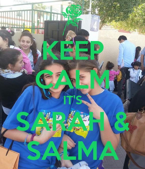 KEEP CALM IT'S SARAH & SALMA