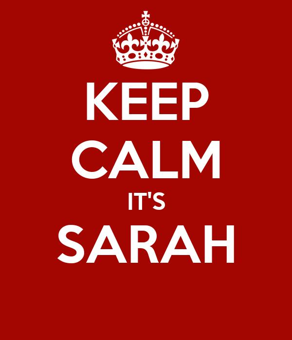 KEEP CALM IT'S SARAH