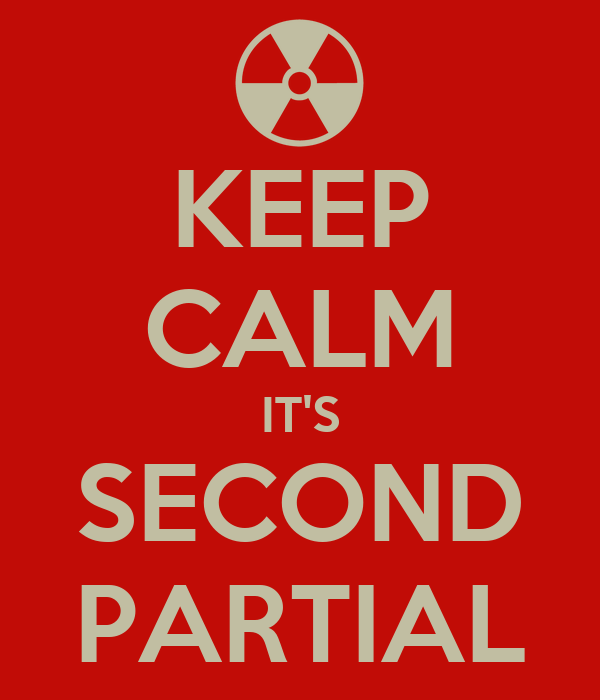 KEEP CALM IT'S SECOND PARTIAL