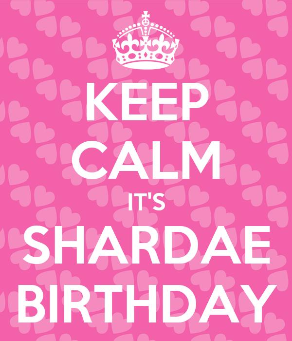 KEEP CALM IT'S SHARDAE BIRTHDAY