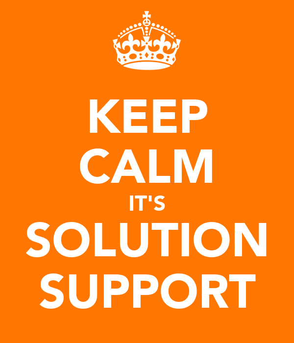 KEEP CALM IT'S SOLUTION SUPPORT