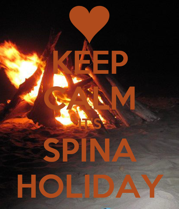 KEEP CALM IT'S SPINA HOLIDAY