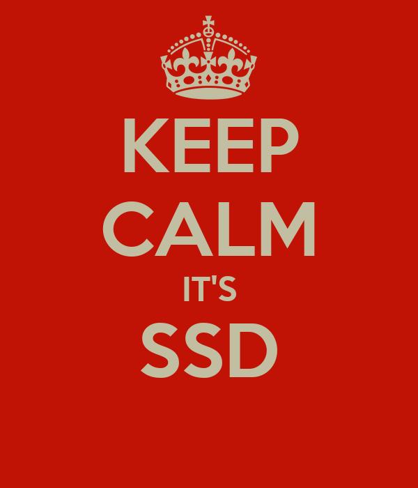 KEEP CALM IT'S SSD