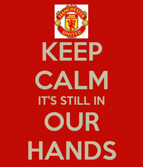 KEEP CALM IT'S STILL IN OUR HANDS