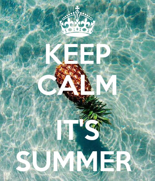 KEEP CALM  IT'S SUMMER