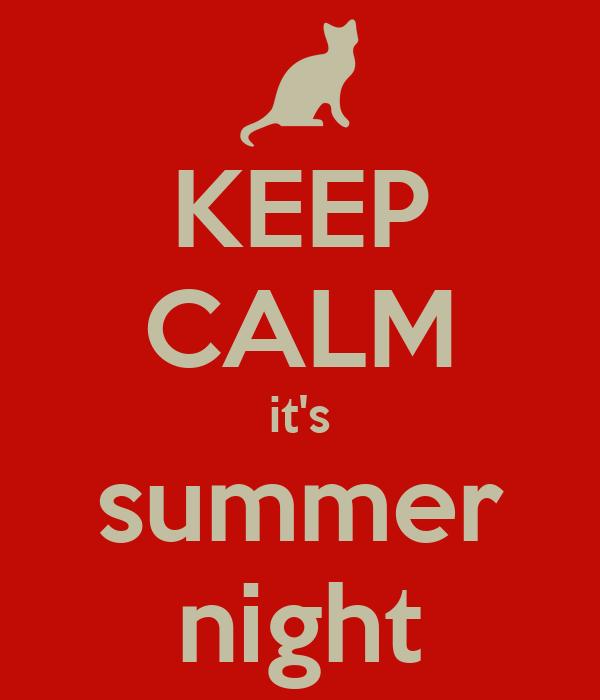 KEEP CALM it's summer night