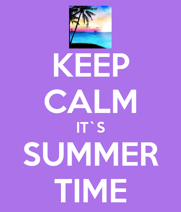 KEEP CALM IT`S SUMMER TIME
