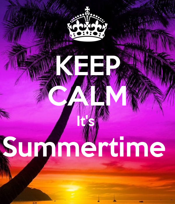 KEEP CALM It's  Summertime