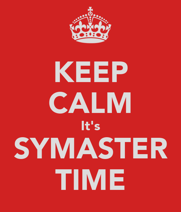 KEEP CALM It's SYMASTER TIME