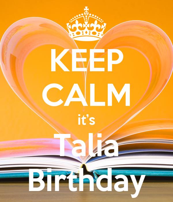 KEEP CALM it's Talia Birthday