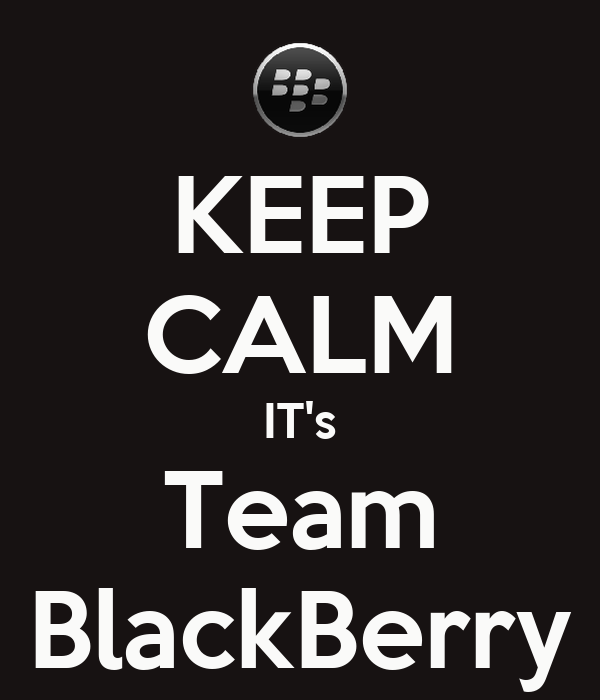 KEEP CALM IT's Team BlackBerry