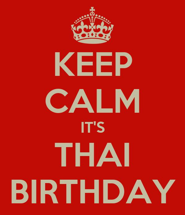 KEEP CALM IT'S THAI BIRTHDAY