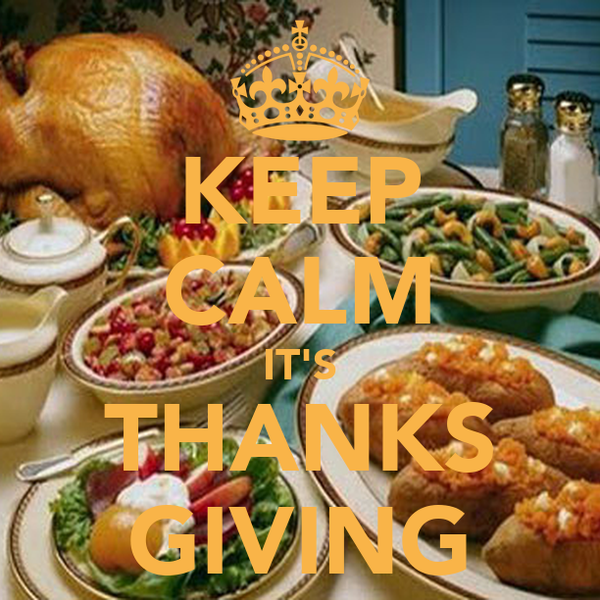 KEEP CALM IT'S THANKS GIVING