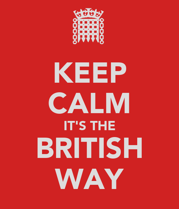 KEEP CALM IT'S THE BRITISH WAY
