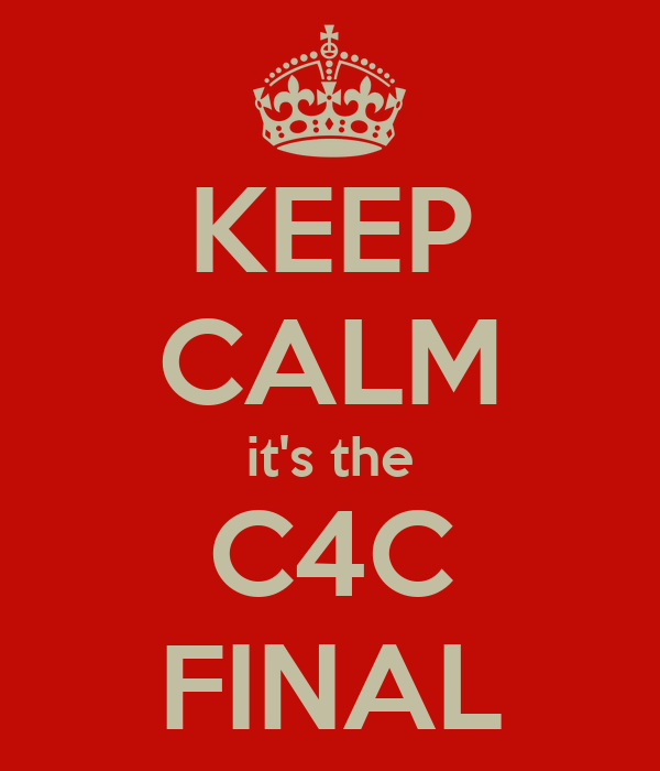 KEEP CALM it's the C4C FINAL