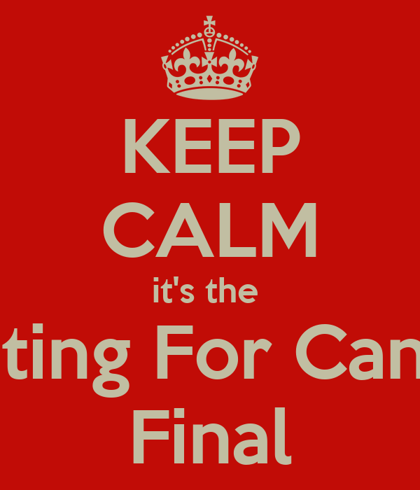 KEEP CALM it's the  Casting For Cancer Final