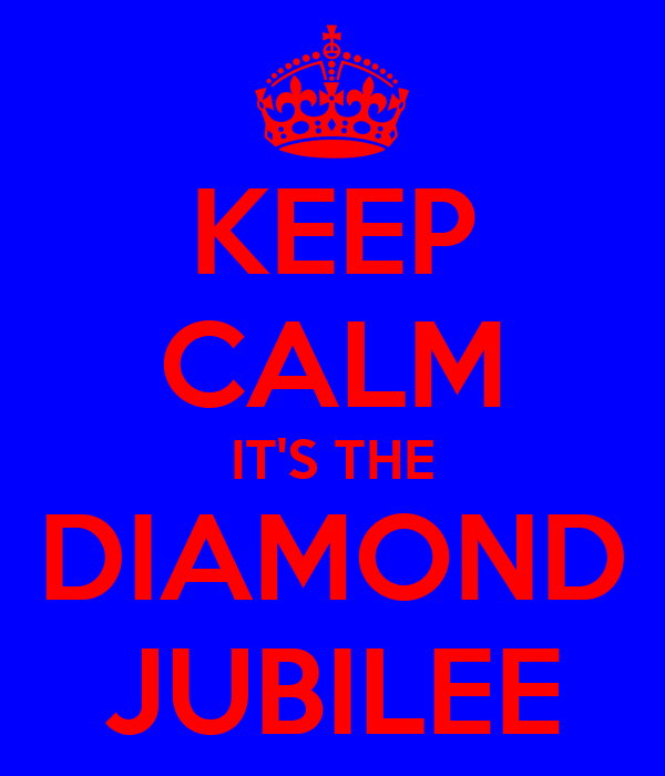 KEEP CALM IT'S THE DIAMOND JUBILEE
