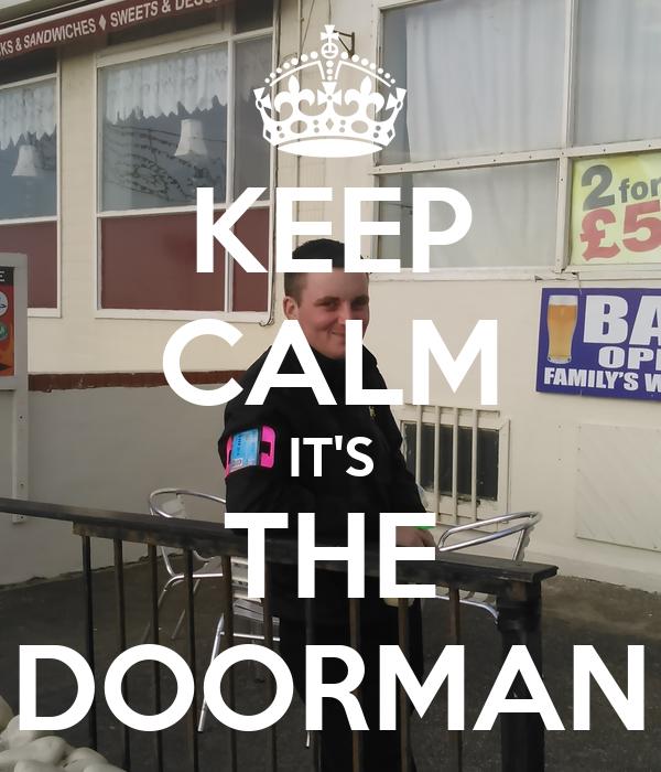 KEEP CALM IT'S THE DOORMAN