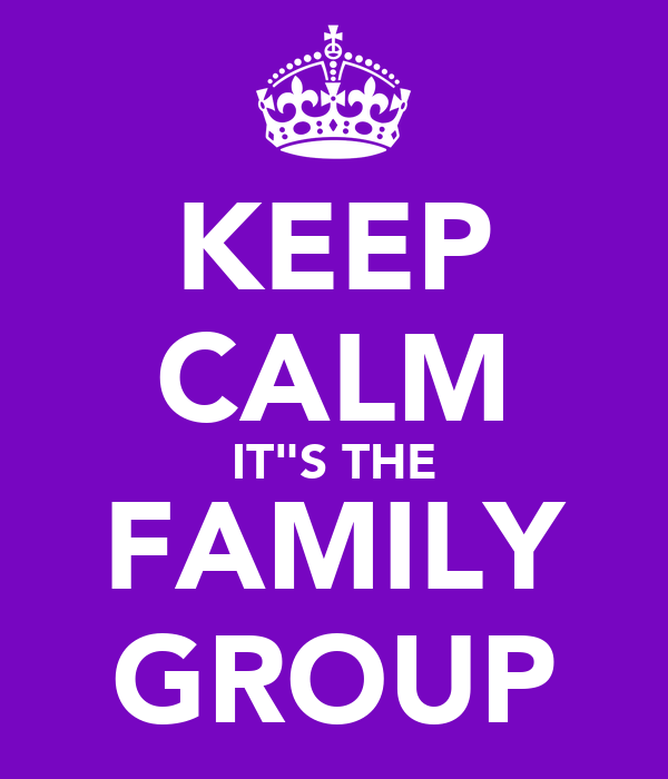 """KEEP CALM IT""""S THE FAMILY GROUP"""