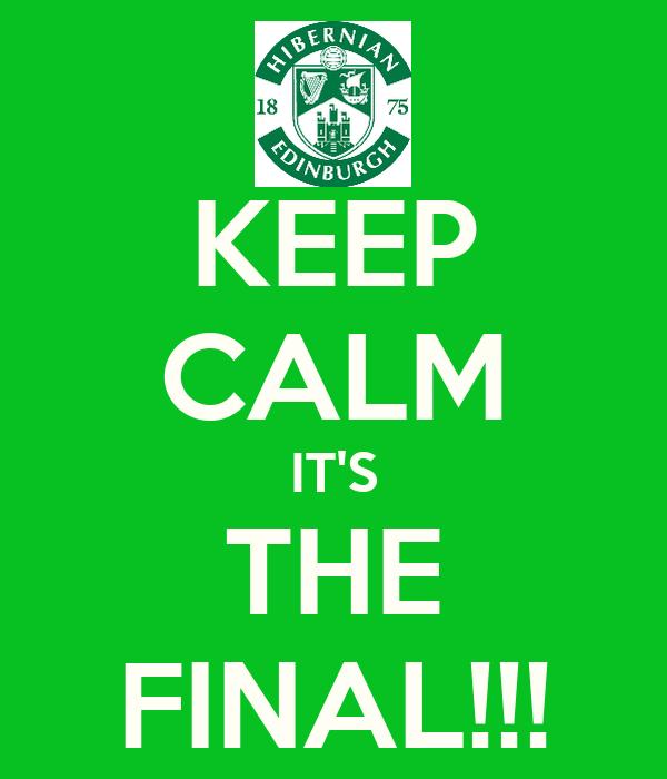 KEEP CALM IT'S THE FINAL!!!