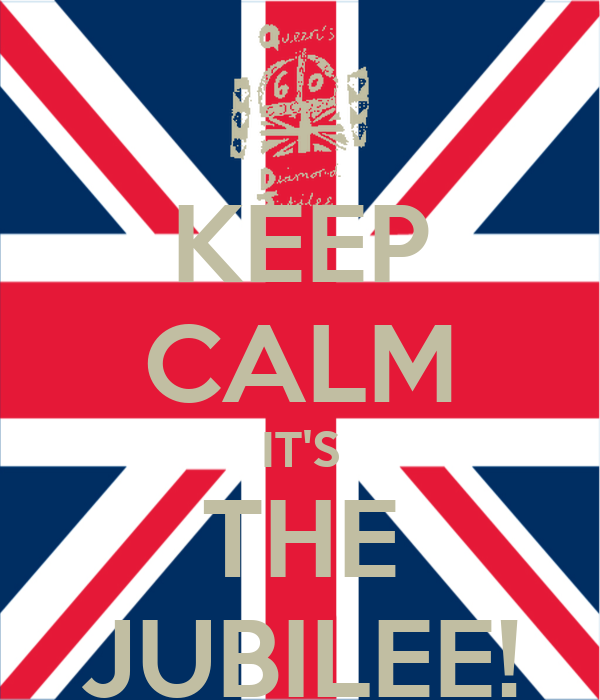KEEP CALM IT'S THE JUBILEE!