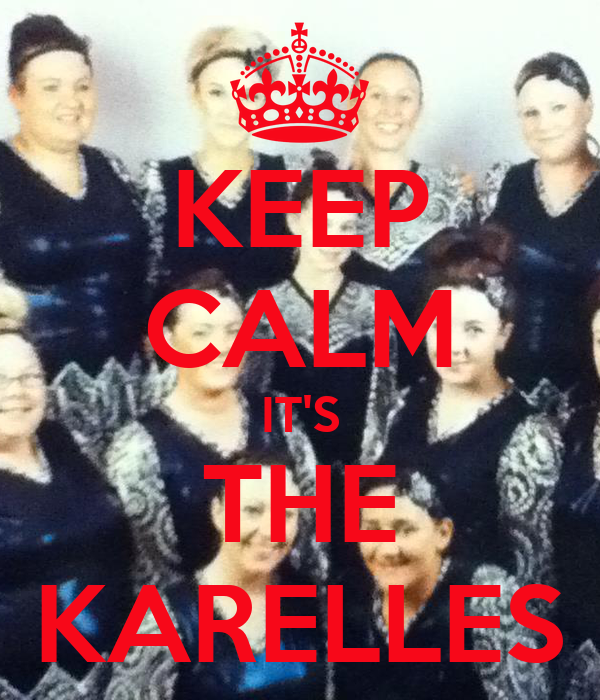 KEEP CALM IT'S THE KARELLES