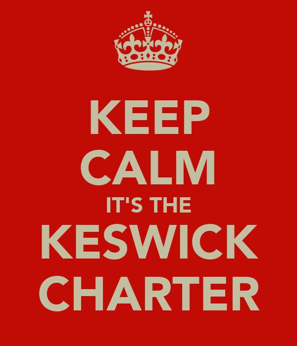 KEEP CALM IT'S THE KESWICK CHARTER