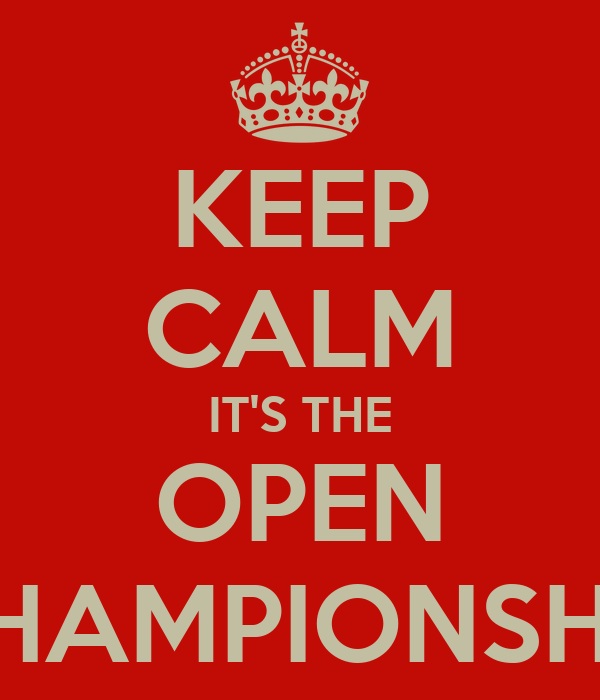 KEEP CALM IT'S THE OPEN CHAMPIONSHIP