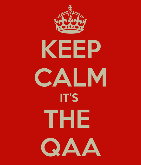 KEEP CALM IT'S  THE  QAA