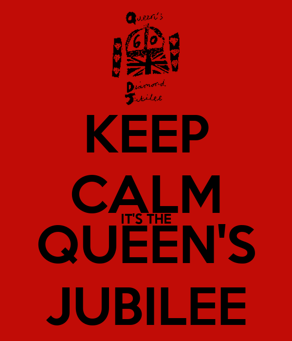 KEEP CALM IT'S THE QUEEN'S JUBILEE