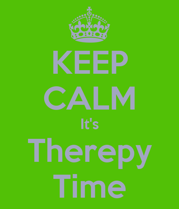 KEEP CALM It's Therepy Time