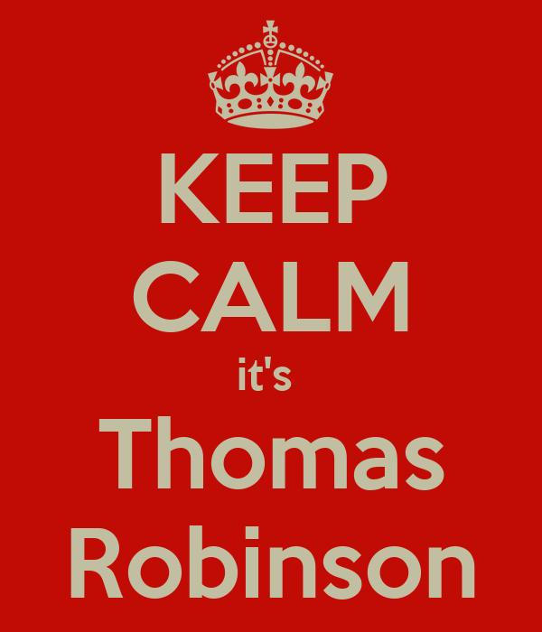 KEEP CALM it's  Thomas Robinson