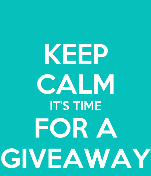KEEP CALM IT'S TIME FOR A GIVEAWAY