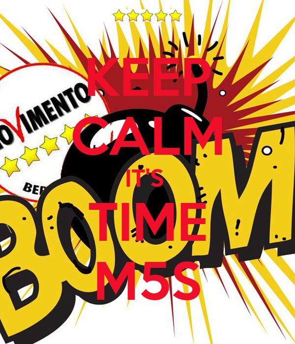 KEEP CALM IT'S  TIME M5S