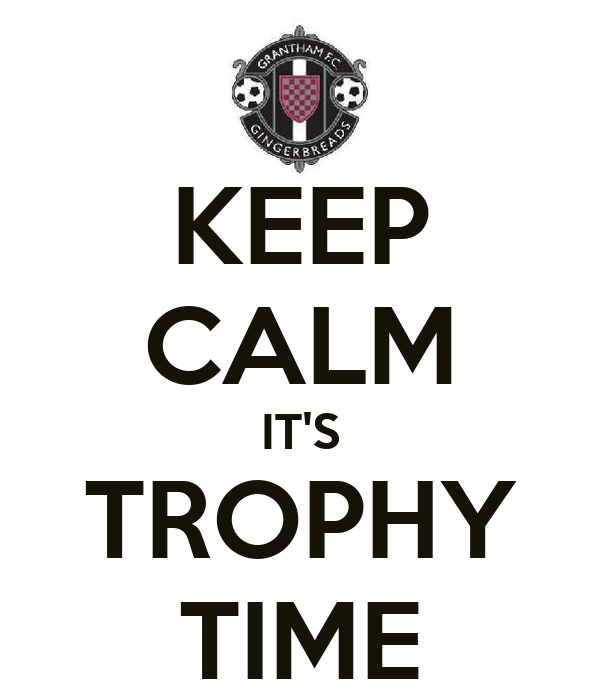 KEEP CALM IT'S TROPHY TIME