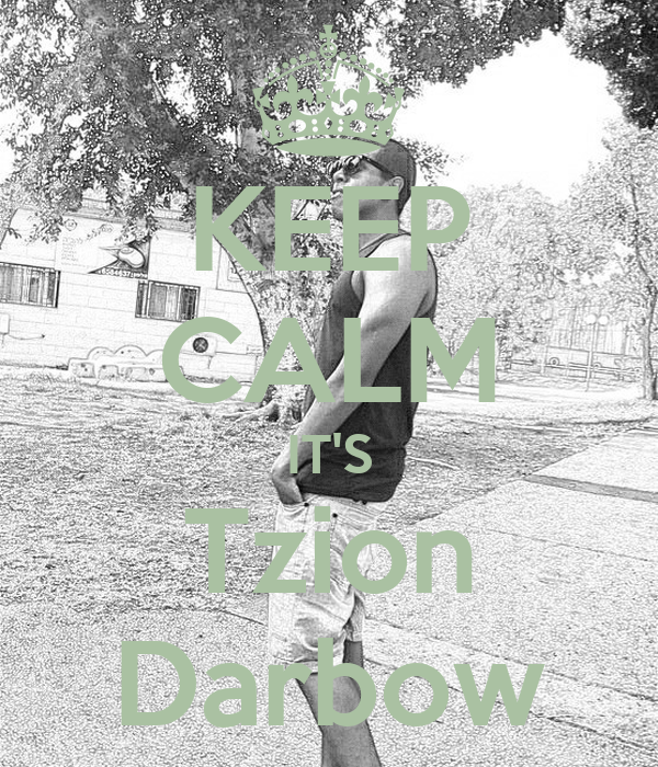 KEEP CALM IT'S Tzion Darbow