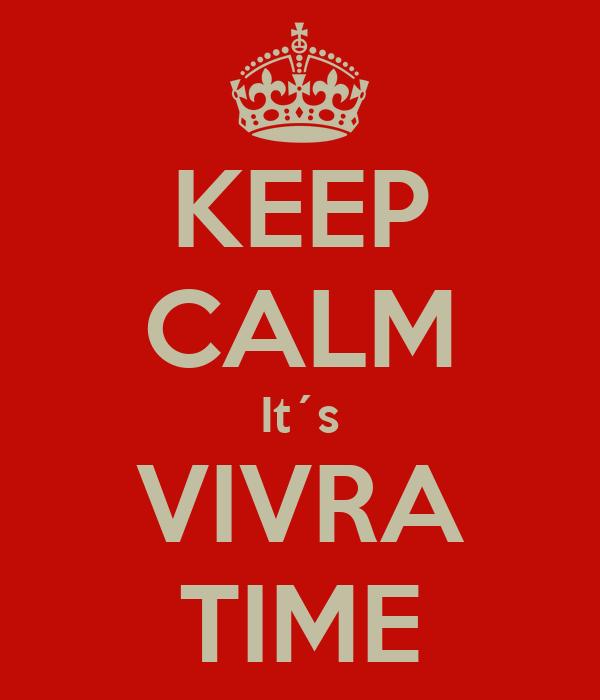 KEEP CALM It´s VIVRA TIME