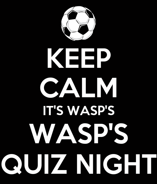 KEEP CALM IT'S WASP'S WASP'S QUIZ NIGHT