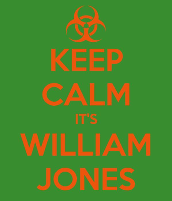 KEEP CALM IT'S WILLIAM JONES