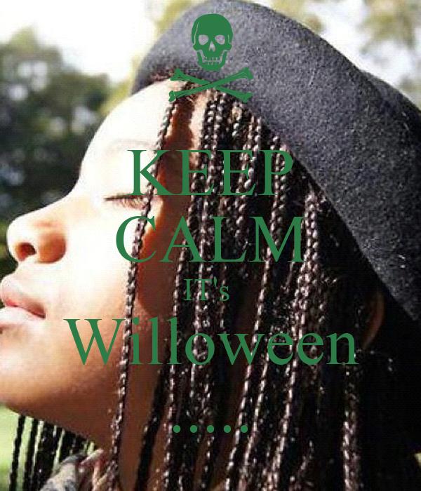 KEEP CALM IT's  Willoween .....