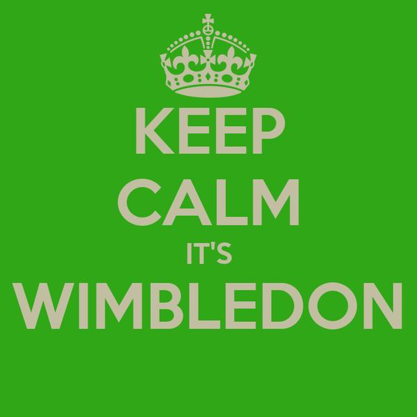 KEEP CALM IT'S WIMBLEDON