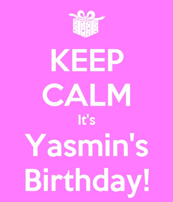 KEEP CALM It's Yasmin's Birthday!