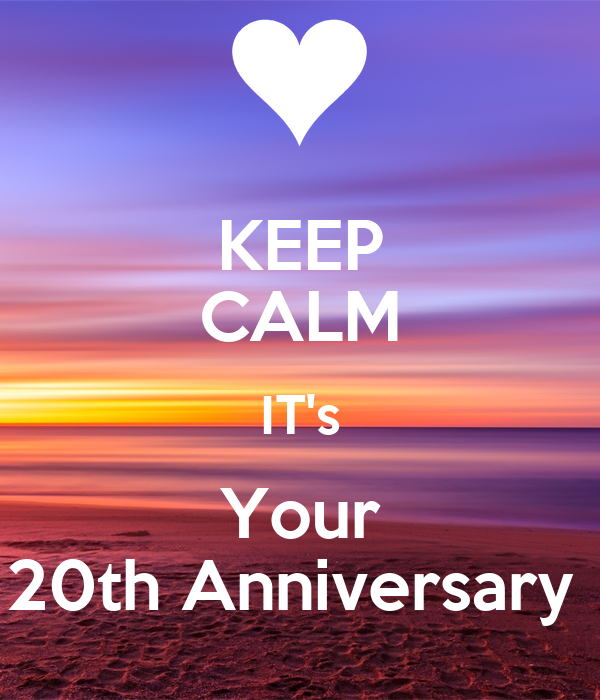 KEEP CALM IT's Your 20th Anniversary