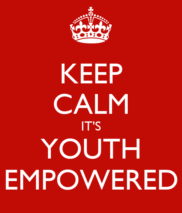 KEEP CALM IT'S YOUTH EMPOWERED