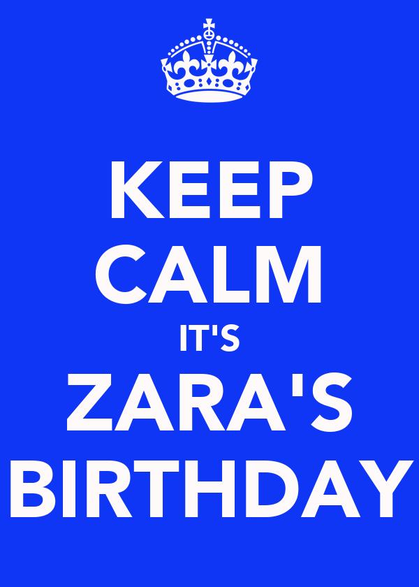 KEEP CALM IT'S ZARA'S BIRTHDAY