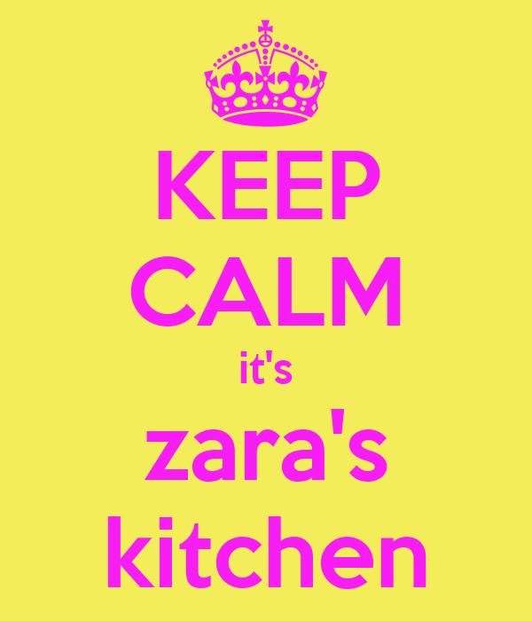 KEEP CALM it's zara's kitchen