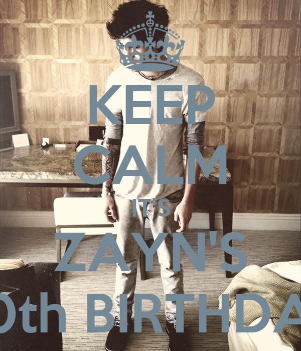KEEP CALM IT'S ZAYN'S 20th BIRTHDAY