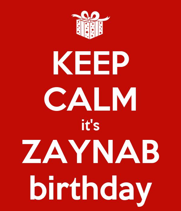 KEEP CALM it's ZAYNAB birthday