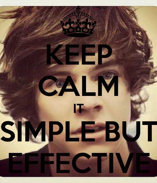 KEEP CALM IT SIMPLE BUT EFFECTIVE