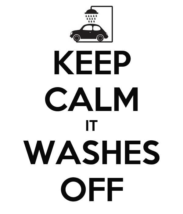 KEEP CALM IT WASHES OFF